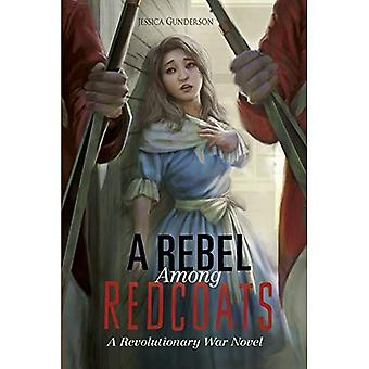 A Rebel Among Redcoats: A Revolutionary War Novel (Papers of George Washington: Revolutionary War)