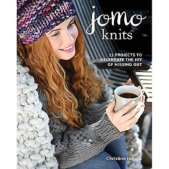 JOMO Knits: 21 Projects to� Celebrate the Joy of Missing Out