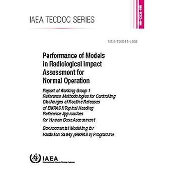 Performance of Models in Radiological Impact Assessment for Normal Operation: Report of Working Group 1 Reference Methodologies for Controlling Discharges of Routine Releases of EMRAS II Topical Heading Reference Approaches for Human Dose Assessment (IAEA