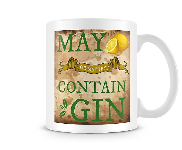 Decorative Writing May Or May Not Contain Gin Printed Mug