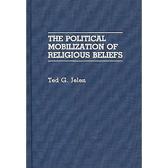 La mobilisation politique des croyances religieuses par Jelen & Ted G.