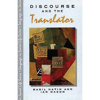 Discourse and the Translator by Hatim & B.