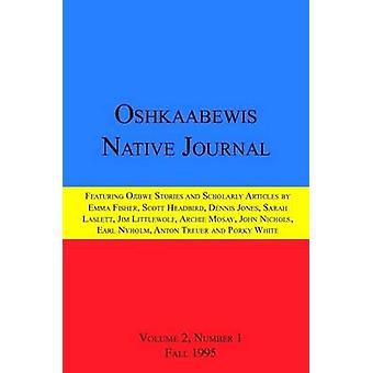 Oshkaabewis Native Journal Vol. 2 No. 1 by Treuer & Anton