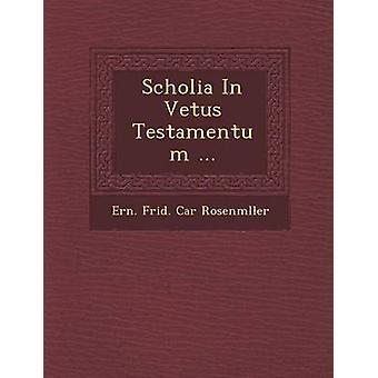 Scholia in Vetus Testamentum ... by Ern Frid Car Rosenm Ller