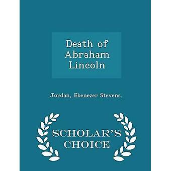 Tod von Abraham Lincoln Gelehrten Wahl Edition von Stevens. & Jordan & Ebenezer
