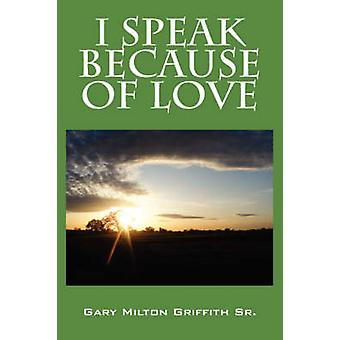 Jeg snakker på grunn av kjærlighet av Griffith Sr & Gary Milton