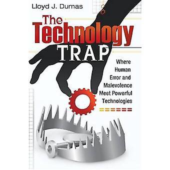 Teknologi fælde hvor menneskelige fejl og ondsindede mødes kraftfulde teknologier af Dumas & Lloyd J.