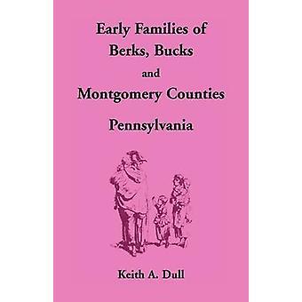 Frühen Familien von Berks Böcke und Montgomery County Pennsylvania durch stumpfe & Keith A.