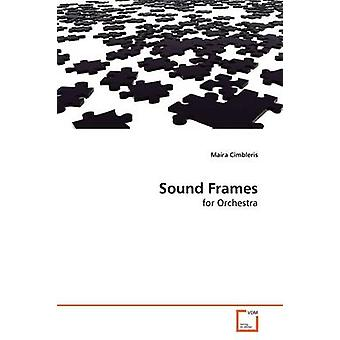 Sound Frames by Cimbleris & Mara