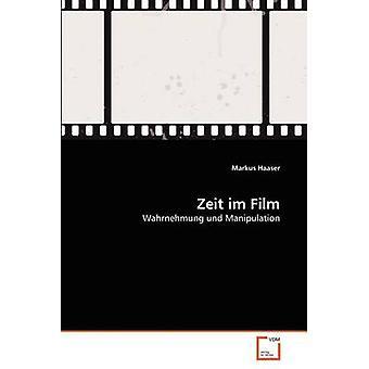 Zeit Im Film von Haaser & Markus