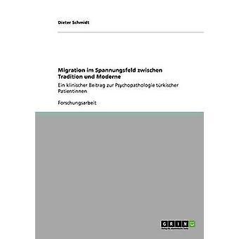 Migration im Spannungsfeld zwischen Tradition und Moderne by Schmidt & Dieter
