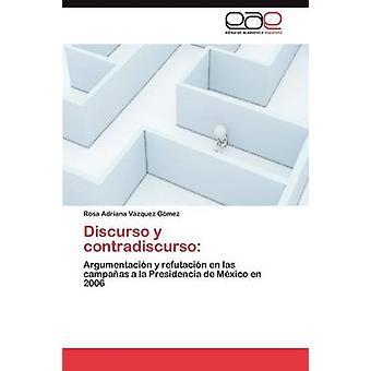 Discurso y Contradiscurso por Vazquez Gomez Rosa Adriana