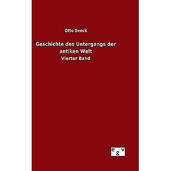 Geschichte des Untergangs der antiken Welt by Seeck & Otto
