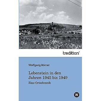 Lobenstein in Den Jahren 1945 Bis 1949 by Borner & Wolfgang