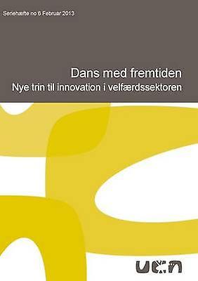 Dans med fremtiden by Iversen & AnnMerete
