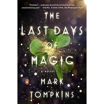The Last Days of Magic - A Novel by Mark L. Tompkins - 9780143110019 B