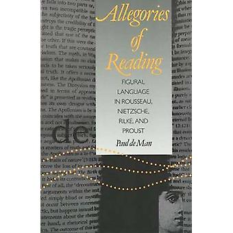 Allegories of Reading - Figurative Language in Rousseau - Nietzsche -