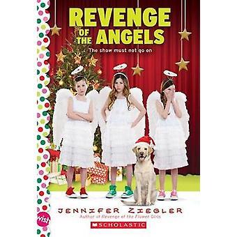 Revenge of the Angels - A Wish Novel by Jennifer Ziegler - 97805458390