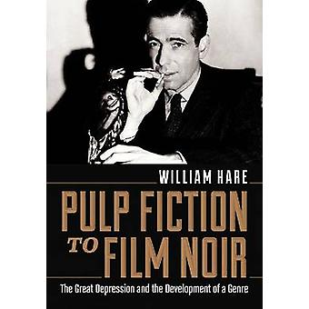 Pulp Fiction to Film Noir - The Great Depression and the Development o