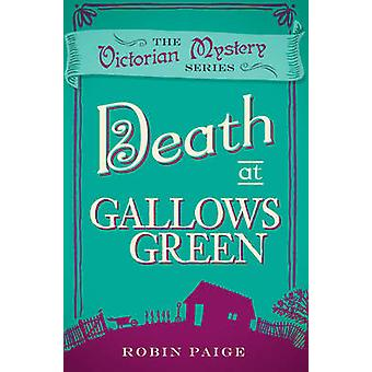 Death at Gallows Green by Robin Paige - 9780857300157 Book