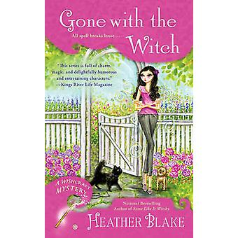 Gone with the Witch - A Wishcraft Mystery by Heather Blake - 978110199