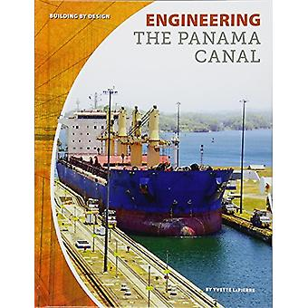 Engineering the Panama Canal by Yvette Lapierre - 9781532113758 Book