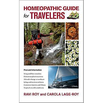 Homeopathic Guide for Travelers by Ravi Roy - Carola Lage-Roy - 97815