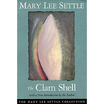 The Clam Shell (New edition) by Mary Lee Settle - 9781570030994 Book
