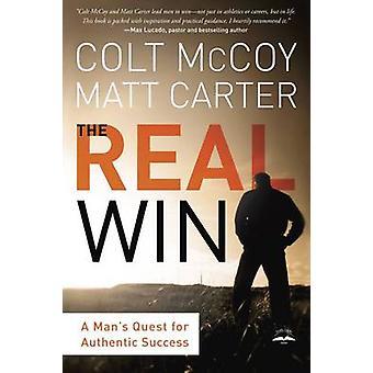 The Real Win - A Man's Quest for Authentic Success by Colt McCoy - Mat