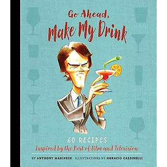 Go Ahead - Make My Drink by Anthony Marinese - 9781608878598 Book