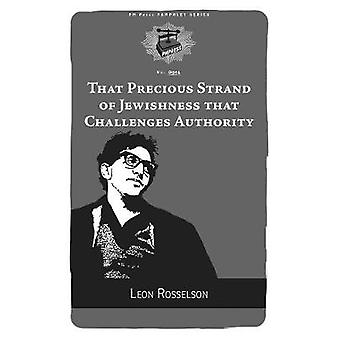 That Precious Strand of Jewishness That Challenges Authority by Leon