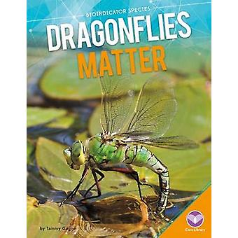 Dragonflies Matter by Tammy Gagne - 9781680780109 Book