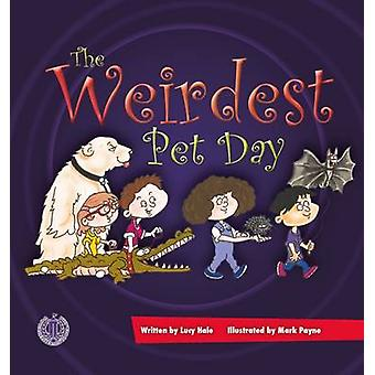 The Weirdest Pet Day by Lucy Hale - 9781776500994 Book