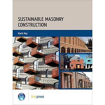 Sustainable Masonry Construction by Mark Key - 9781848061071 Book