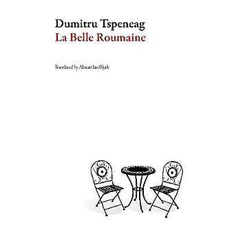 La Belle Roumaine by Dumitru Tsepeneag - 9781943150304 Book