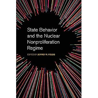 State Behavior and the Nuclear Nonproliferation Regime (Studies in Security� and International Affairs Ser.)