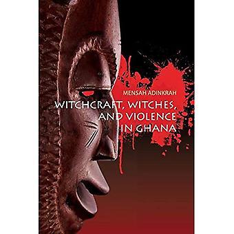 Hexerei, Hexen und Gewalt in Ghana