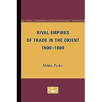 Empires rivaux du commerce en Orient, 1600-1800 (Europe et le monde à l'ère de l'expansion)