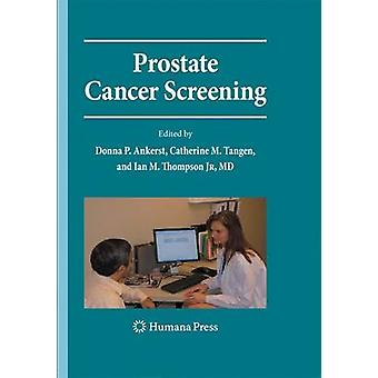 Prostate Cancer Screening  Second Edition by Pauler Ankerst & Donna