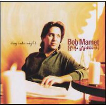 Bob Mamet - importation USA Day Into Night [CD]