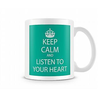 Keep Calm And Listen To Heart Printed Mug