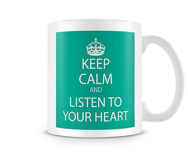 Keep Calm And Listen To Heart Printed Mug