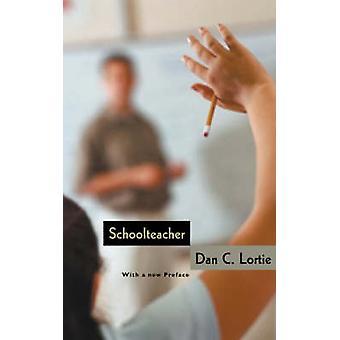 Schoolteacher - A Sociological Study (2nd) by Dan C. Lortie - 97802264