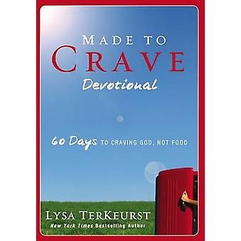 Made to Crave Devotional - 60 Days to Craving God - Not Food by Lysa T