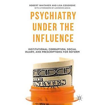 Psychiatry Under the Influence - Institutional Corruption - Social Inj