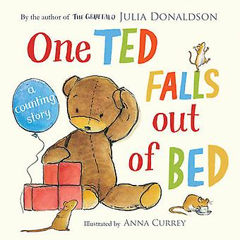 One Ted Falls Out of Bed (Main Market Ed.) by Julia Donaldson - Anna