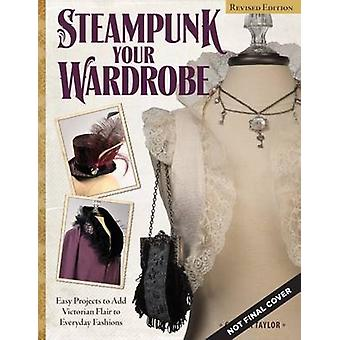 Steampunk Your Wardrobe - Sewing and Crafting Projects to Add Flair to