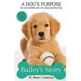 犬の目的 - ベイリーの話 - ブルース ・ キャメロン w. によって犬の目的