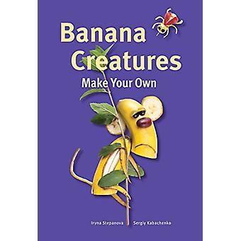 Banan varelser av Iryna Stepanova - Sergiy Kabachenko - 97817708590