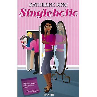 Singleholic by Katherine Bing - 9781906190156 Book
